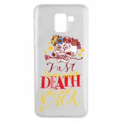 Чехол для Samsung J6 Remember death is not the end