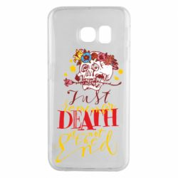 Чехол для Samsung S6 EDGE Remember death is not the end