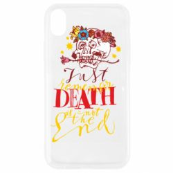 Чехол для iPhone XR Remember death is not the end