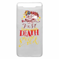 Чехол для Samsung A80 Remember death is not the end
