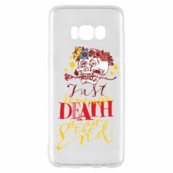 Чехол для Samsung S8 Remember death is not the end