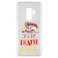 Чехол для Samsung S9+ Remember death is not the end