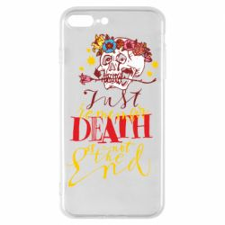 Чехол для iPhone 8 Plus Remember death is not the end