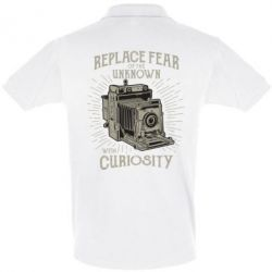 Футболка Поло Replace fear of the unknown with curiosity