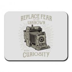 Килимок для миші Replace fear of the unknown with curiosity
