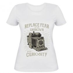 Жіноча футболка Replace fear of the unknown with curiosity