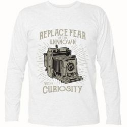 Футболка з довгим рукавом Replace fear of the unknown with curiosity