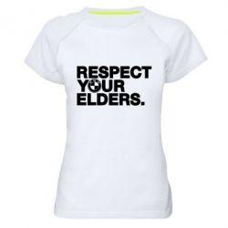 Женская спортивная футболка Respect your elders.
