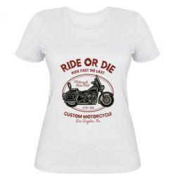 Жіноча футболка Ride Or Die