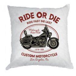 Подушка Ride Or Die