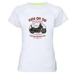 Жіноча спортивна футболка Ride Or Die