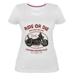 Жіноча стрейчева футболка Ride Or Die