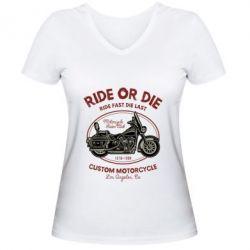 Жіноча футболка з V-подібним вирізом Ride Or Die
