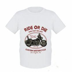 Дитяча футболка Ride Or Die