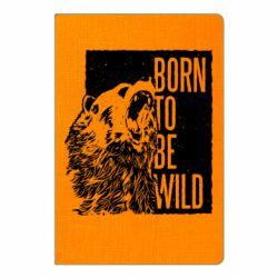 Блокнот А5 Рожден Быть Диким Медведь