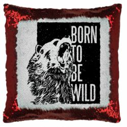Подушка-хамелеон Рожден Быть Диким Медведь