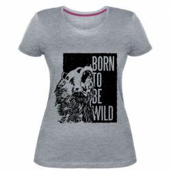 Женская стрейчевая футболка Рожден Быть Диким Медведь