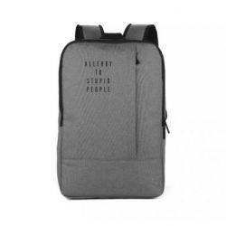 Рюкзак для ноутбука Allergy To Stupid People