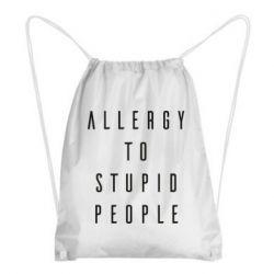 Рюкзак-мішок Allergy To Stupid People