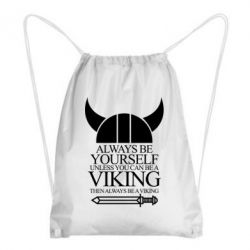 Рюкзак-мешок Always be yourself. Unless you can be a viking - FatLine