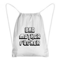 Рюкзак-мешок Bad Mother F*cker - FatLine