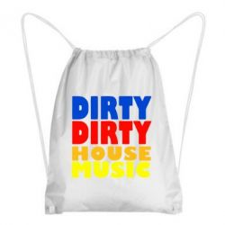 Рюкзак-мешок DIRTY DIRTY HOUSE MUSIC - FatLine