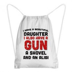 Рюкзак-мешок I have a beautiful daughter. I also have a gun, a shovel and an alibi - FatLine