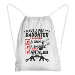 Рюкзак-мешок I have a pretty daughter. I also have a gun, a shovel and an alibi - FatLine