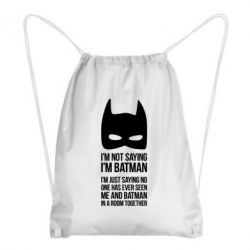 Рюкзак-мешок I'm not saying i'm batman - FatLine
