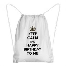 Рюкзак-мешок Keep Calm and Happy Birthday to me - FatLine
