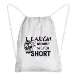 Рюкзак-мешок Laugh becouse Life is short - FatLine