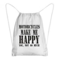 Рюкзак-мешок Motorcycles make me happy you not so much - FatLine
