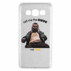 Чехол для Samsung A3 2015 Сall me the DUDE not THOR