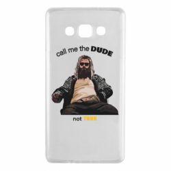 Чехол для Samsung A7 2015 Сall me the DUDE not THOR