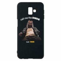 Чехол для Samsung J6 Plus 2018 Сall me the DUDE not THOR