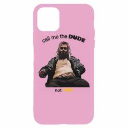 Чехол для iPhone 11 Pro Сall me the DUDE not THOR