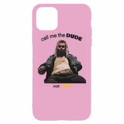 Чехол для iPhone 11 Pro Max Сall me the DUDE not THOR