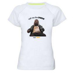Женская спортивная футболка Сall me the DUDE not THOR