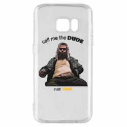 Чехол для Samsung S7 Сall me the DUDE not THOR