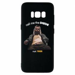 Чехол для Samsung S8 Сall me the DUDE not THOR