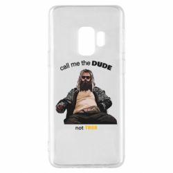 Чехол для Samsung S9 Сall me the DUDE not THOR