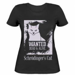Жіноча футболка Schrödinger's cat is wanted