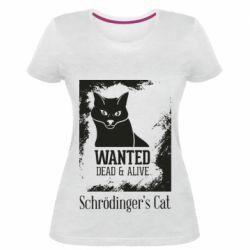 Женская стрейчевая футболка Schrödinger's cat is wanted