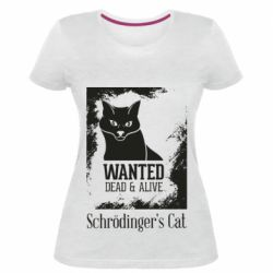 Жіноча стрейчева футболка Schrödinger's cat is wanted