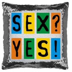 Подушка-хамелеон Sex?Yes!