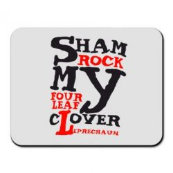 Коврик для мыши Sham Rock My Four Leaf Clover Leprechaun