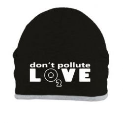Шапка Don't pollute Love О2