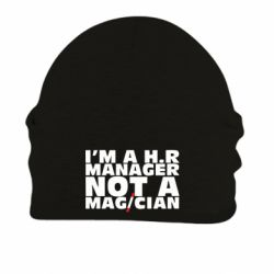 Купить Шапка на флисе I'm a h.r. manager not a magician, FatLine