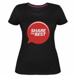 Женская стрейчевая футболка Share the best