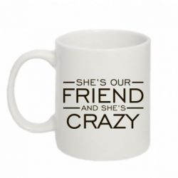 Купить Кружка 320ml She's our friend and she's crazy, FatLine